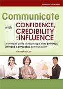 'Communicate with Confidence, Credibility and Influence'